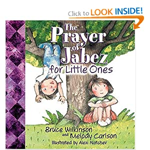 The Prayer of Jabez for Little Ones by Bruce Wilkinson and Melody Carlson :Book Review