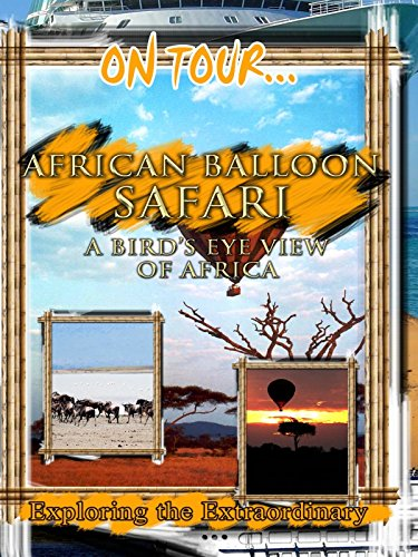 On Tour... AFRICAN BALLOON SAFARI