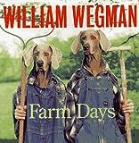 William Wegman's Farm Days