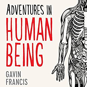 Adventures in Human Being Audiobook