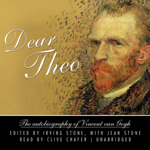 Dear Theo: The Autobiography of Vincent van Gogh Audiobook