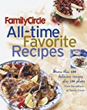 img - for Family Circle All-Time Favorite Recipes: More Than 600 Recipes and 175 Photographs book / textbook / text book