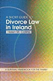 img - for A Short Guide to Divorce Law in Ireland: A survival handbook for the family book / textbook / text book