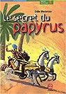Le Secret du Papyrus par Odile Weulersse