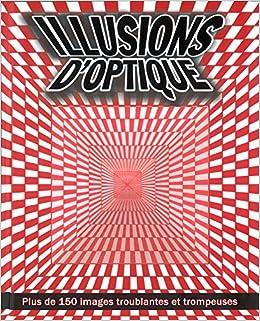 Illusions d 39 optique plus de 150 images - Livre illusion optique ...