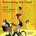 Romancing the Dead (       UNABRIDGED) by Tate Hallaway Narrated by Amanda Ronconi