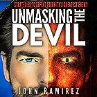 Unmasking the Devil: Strategies to Defeat Eternity's Greatest Enemy Hörbuch von John Ramirez Gesprochen von: Lee Alan