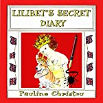 Lilibet's Secret Diary: December 1936 - June 1937: Lilibet's Diaries, Book 1 | Pauline Christou