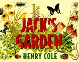 Jack's Garden (Turtleback School & Library Binding Edition) (0613024052) by Cole, Henry