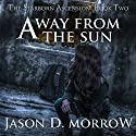 Away from the Sun: The Starborn Ascension, Book 2 Audiobook by Jason D. Morrow Narrated by Sophie Amoss