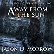 Away from the Sun: The Starborn Ascension, Book 2 | Jason D. Morrow