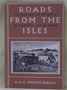 The roads from the Isles: A study of the North-West Highland tracks