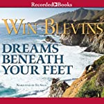 Dreams Beneath Your Feet: A Novel of the Mountain Men Rendezvous, Book 6 (       UNABRIDGED) by Win Blevins Narrated by Ed Sala