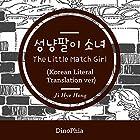 The Little Match Girl [Korean Edition]: Literal Translation Version Hörbuch von Hans Christian Andersen Gesprochen von: Ji Hye Hong