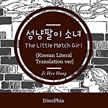 The Little Match Girl [Korean Edition]: Literal Translation Version (       UNABRIDGED) by Hans Christian Andersen Narrated by Ji Hye Hong