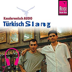 Türkisch Slang (Reise Know-How Kauderwelsch AUDIO) Hörbuch