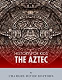 History for Kids: The Aztec
