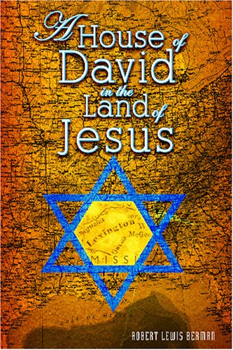 A House of David in the Land of Jesus: Robert Lewis Berman: 9781419673948: Amazon.com: Books