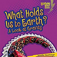 What Holds Us to Earth?: A Look at Gravity Audiobook by Jennifer Boothroyd Narrated by  Intuitive