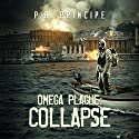 Omega Plague: Collapse Audiobook by P.R. Principe Narrated by Tim Bruce
