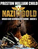 Nazi Gold (Orden der Schwarzen Sonne 5)