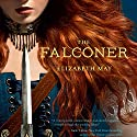 The Falconer (       UNABRIDGED) by Elizabeth May Narrated by Susan Duerden