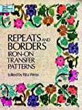 Repeats and Borders Iron-On Transfer Patterns (0486234282) by Weiss, Rita