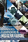 img - for Backpackers & Flashpackers in Western Europe: 500 Hostels in 100 Cities in 25 Countries book / textbook / text book