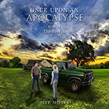 The Search: Once Upon an Apocalypse, Book 2 Audiobook by Jeff Motes Narrated by Holly Henrichs, Michael Stadler