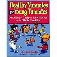 Healthy Yummies for Young Tummies: Nutritious Recipes for Children and Their Families