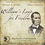 William's Leap for Freedom (Dramatized) | Renee Pringle (adaptation)