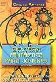 Bisuteria Fantastica Para Jovenes (Spanish Edition)