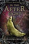 In the Afterlight: A Darkest Minds Novel