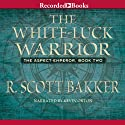 The White-Luck Warrior: The Aspect Emperor, Book 2 (       UNABRIDGED) by R. Scott Bakker Narrated by Kevin Orton