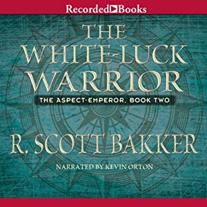The White-Luck Warrior: The Aspect Emperor, Book 2 | [R. Scott Bakker]