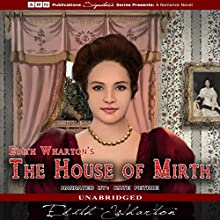 The House of Mirth (       UNABRIDGED) by Edith Wharton Narrated by Kate Petrie