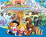 Matt Mitter Our Animal Friends: A Look-Inside Book (Fisher-Price Little People)