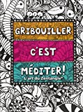 GRIBOUILLER C'EST MEDITER : ART DU ZENTANGLE
