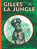 Gilles la jungle par Claude Cloutier