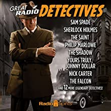Great Radio Detectives Radio/TV Program by  various writers Narrated by Vincent Price, Bob Bailey, Dick Powell
