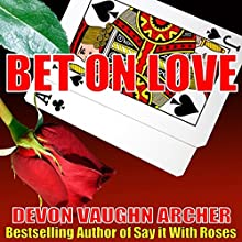 Bet on Love (       UNABRIDGED) by Devon Vaughn Archer Narrated by Quiana Goodrum