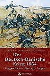 Der Deutsch-Dänische Krieg 1864: Vorg...