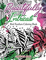 Beautifully Intricate Bird Feathers Coloring Book (birds Coloring And Art Book Series)