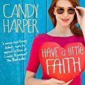 Have a Little Faith Audiobook by Candy Harper Narrated by Lizzy Dive