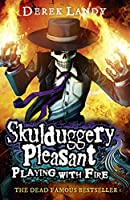 Playing With Fire (Skulduggery Pleasant, Book 2) (Skulduggery Pleasant series)