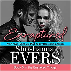 Enraptured: Enslaved Trilogy, Book 3 | [Shoshanna Evers]