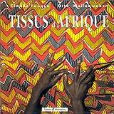 echange, troc Claude Fauque, Otto Wollenweber - Tissus d'Afrique