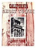 img - for California Ghost Towns. Drawings by David C. Mason book / textbook / text book