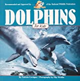 Dolphins for Kids (Wildlife for Kids Series)