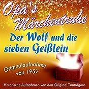 Der Wolf und die sieben Geißlein (Opa's Märchentruhe) |  N.N.